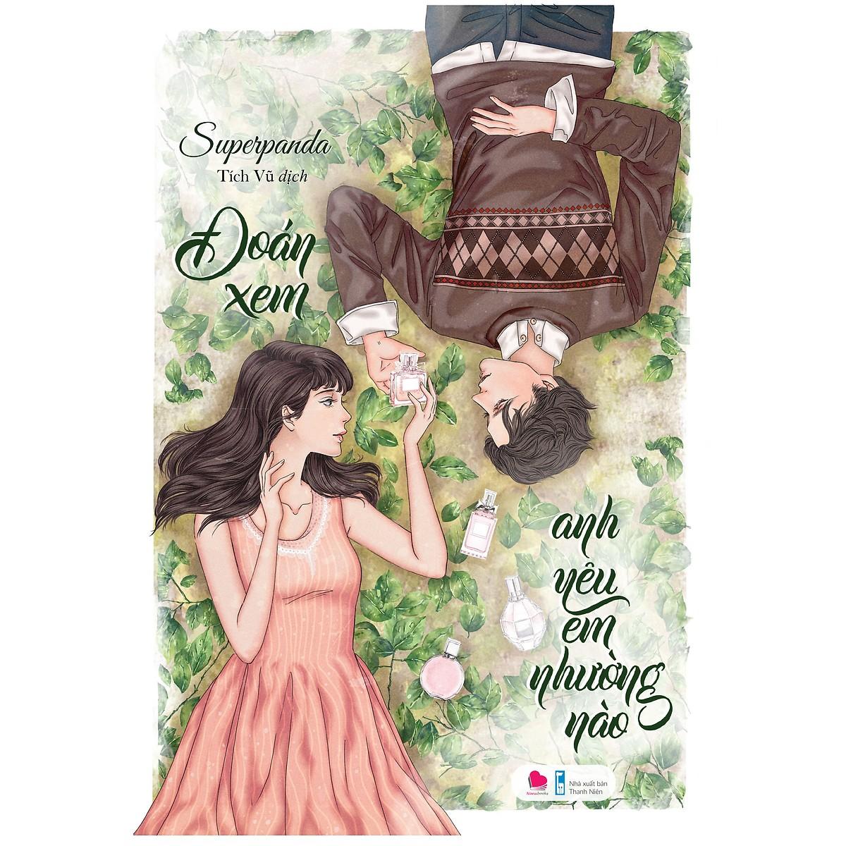 Bộ 2 cuốn tiểu thuyết ngôn tình lãng mạn: Đoán Xem Anh Yêu Em Nhường Nào - Anh Không Muốn Để Em Một Mình