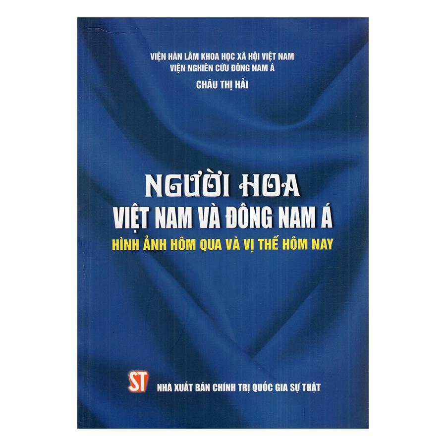 Người Hoa Việt Nam Và Đông Nam Á Hình Ảnh Hôm Qua Và Vị Thế Hôm Nay