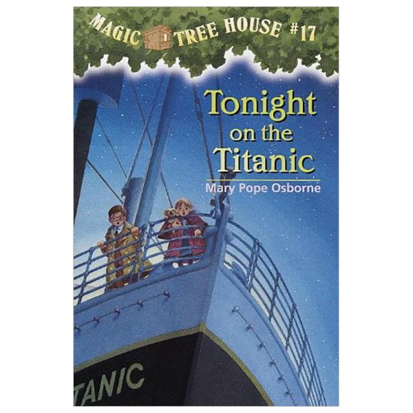 Tonight on the Titanic (Magic Tree House, No. 17)