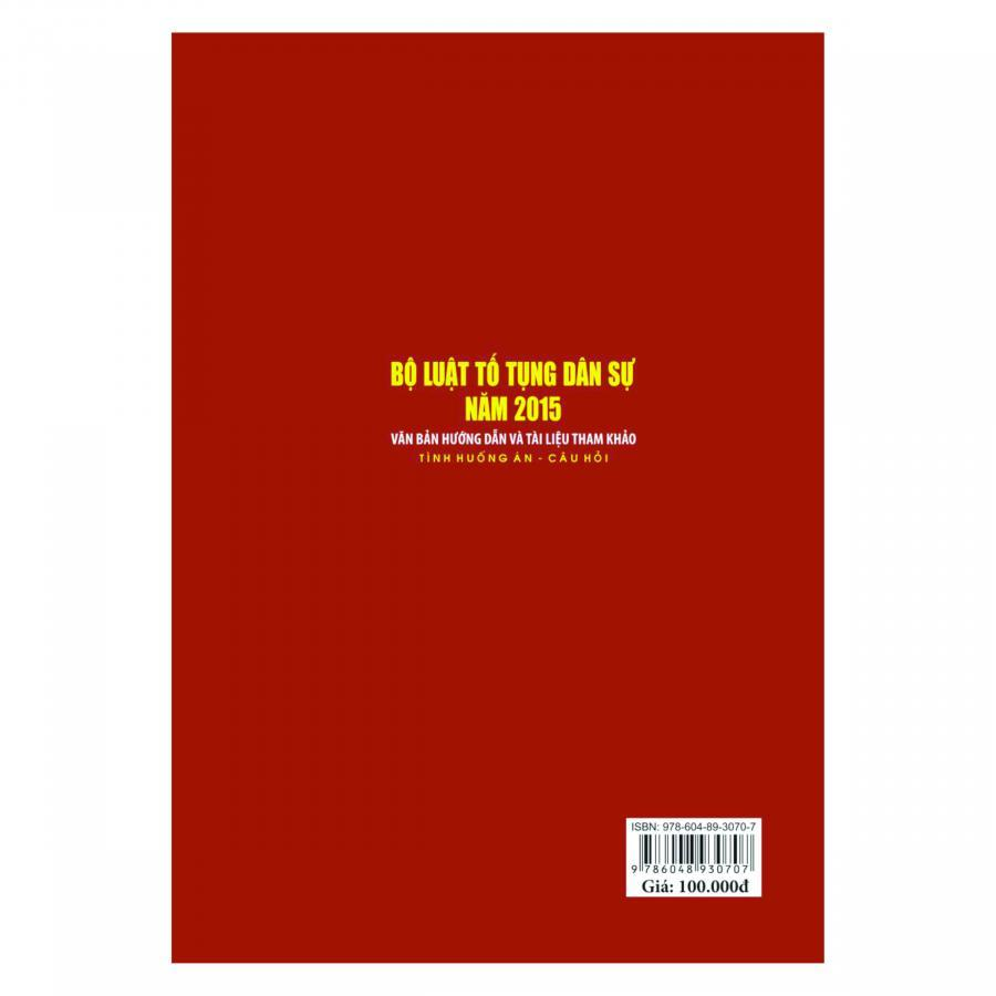 Bộ Luật Tố Tụng Dân Sự Năm 2015- Văn Bản Hướng Dẫn Và Tài Liệu Tham Khảo- Tình Huống Án- Câu Hỏi ( Tập 2)