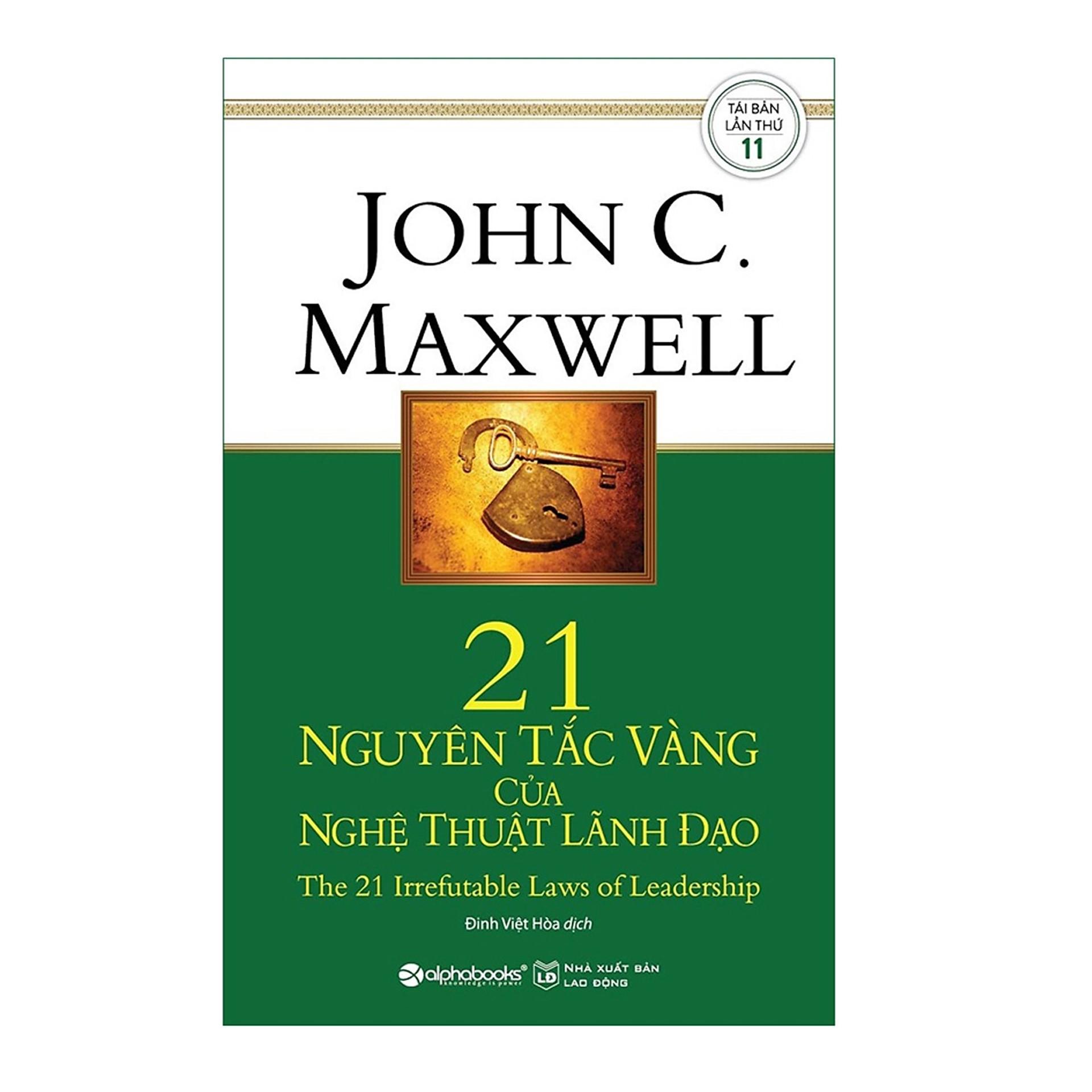 Combo Sách Về Nghệ Thuật Lãnh Đạo : 21 Nguyên Tắc Vàng Của Nghệ Thuật Lãnh Đạo + Tinh Hoa Lãnh Đạo