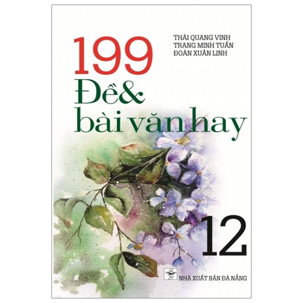 199 Đề Và Bài Văn Hay - Lớp 12