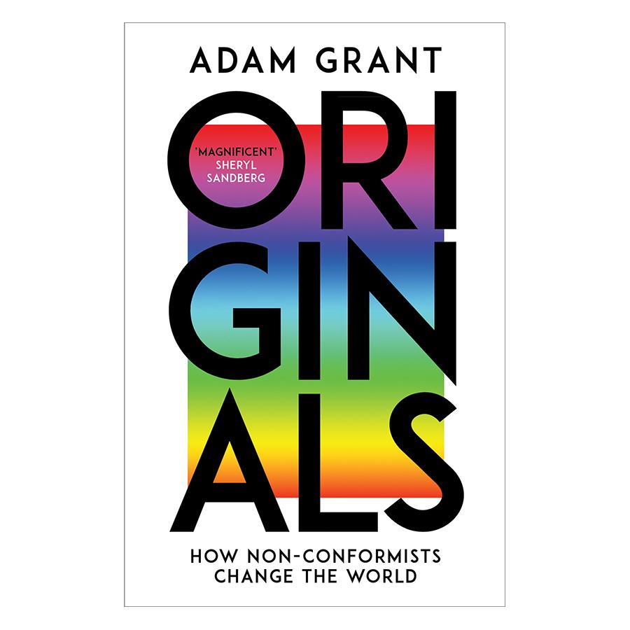 Originals: How Nonconformists Move The World