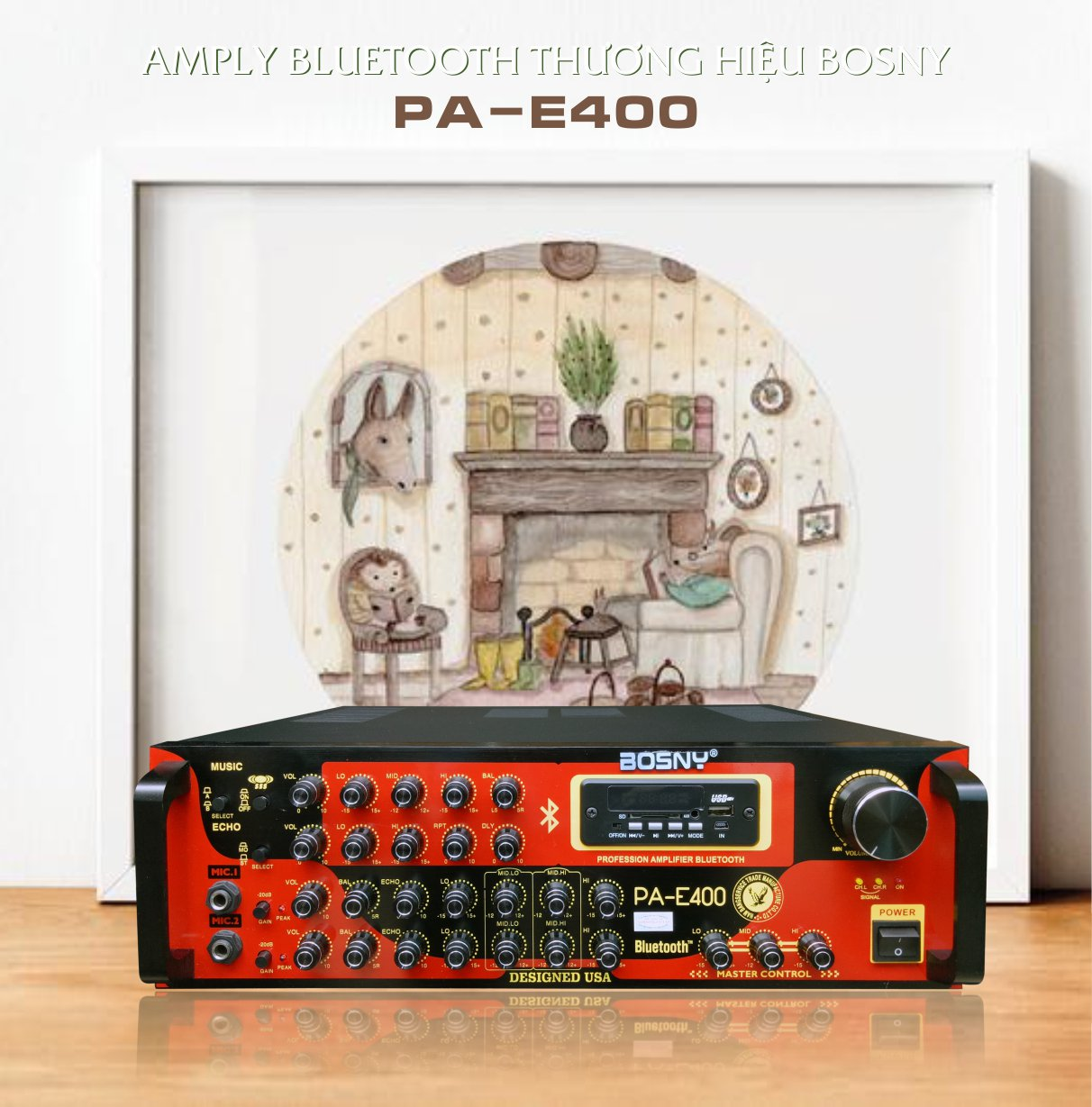 AMPLY BLUETOOTH THƯƠNG HIỆU BOSNY PA-E400 (Hàng chính hãng)