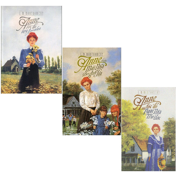 Combo Anne Tóc Đỏ Làng Avonlea + Anne Dưới Mái Nhà Bên Ánh Lửa + Anne Tóc Đỏ Và Ngôi Nhà Mơ Ước