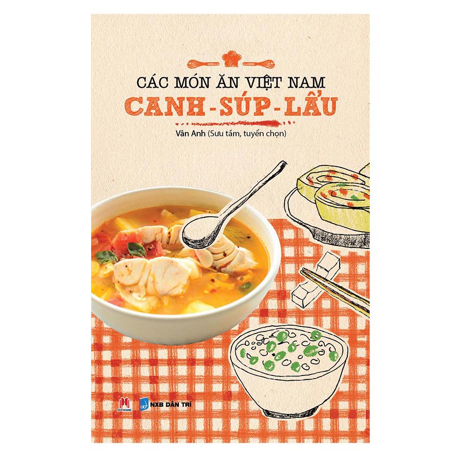 Các Món Ăn Việt Nam Canh - Súp - Lẩu (Tái Bản)