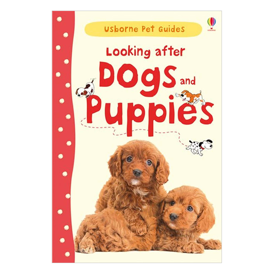 Usborne Pet Guides: Looking after Dogs and Puppies
