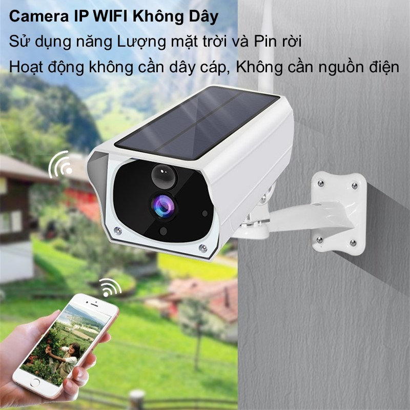 Camera IP năng Lượng mặt trời kết nối Wifi không dây Hoạt động không cần dây cáp, Không cần nguồn điện