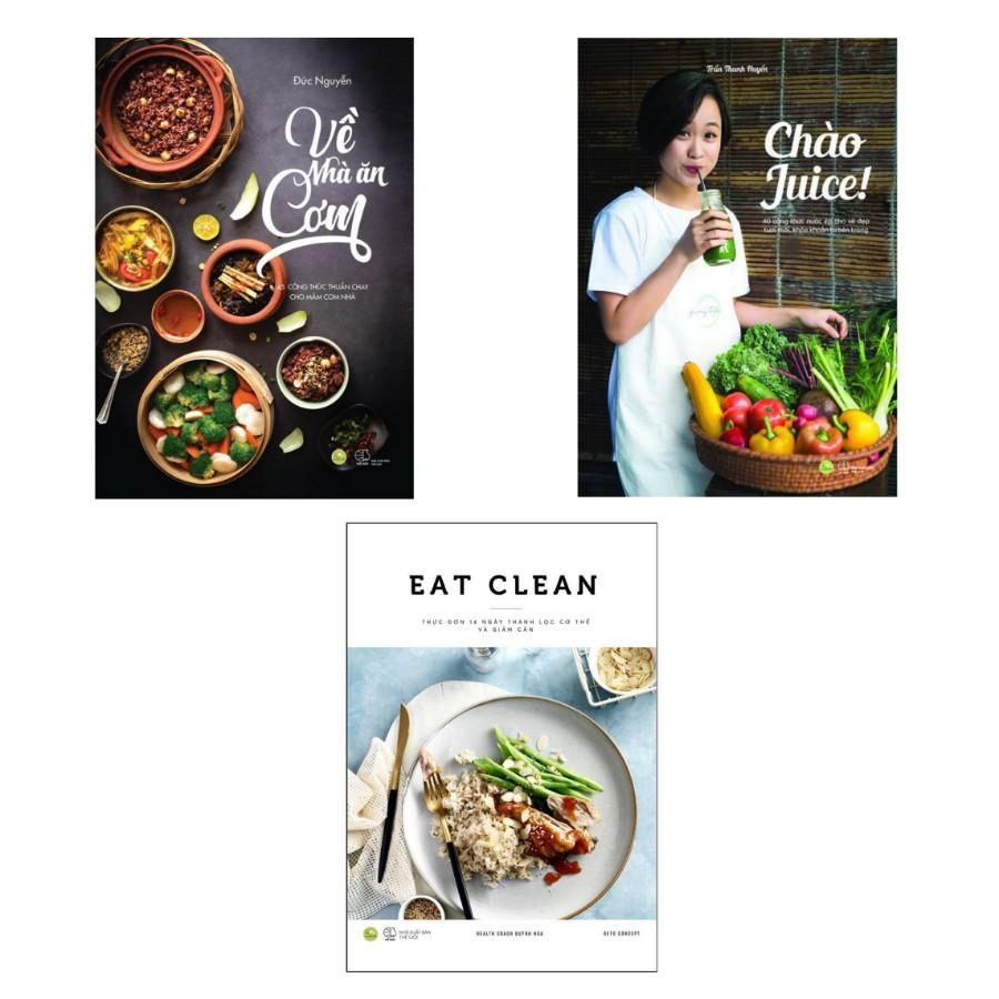 Sách - Combo Eat clean + Chào Juice + Về nhà ăn cơm ( Tặng Kèm Bookmark Thiết Kế )