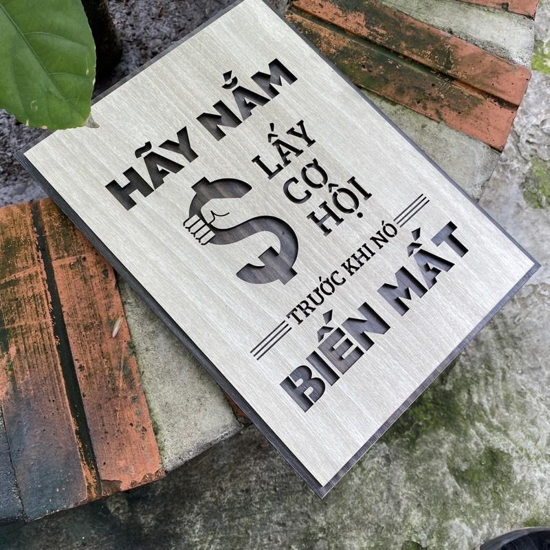 """Tranh Gỗ khắc Chữ Nội Dung Slogan Tạo Động Lực TBIG071 câu nói hay """"hãy nắm lấy cơ hội trước khi nó biến mất"""""""