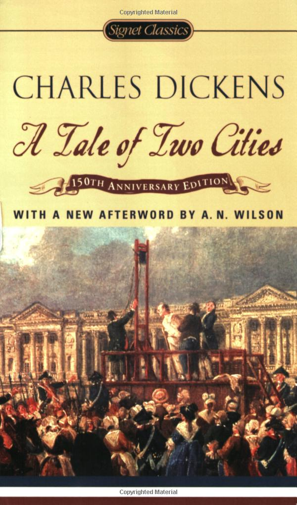 Signet Classics: A Tale of Two Cities (200th Anniversary Edition) (by Charles Dickens, with an Afterword by A.N. Wilson)