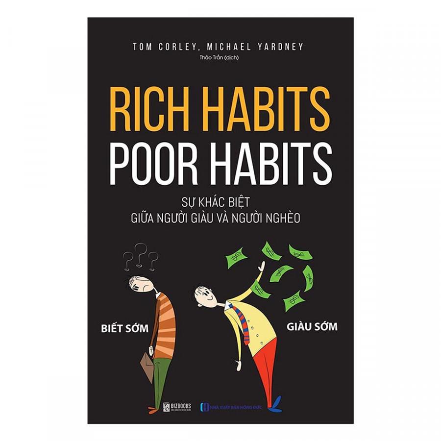 Rich Habits - Poor Habits Sự khác biệt giữa người giàu và người nghèo ( Tặng kèm bookmark TH )