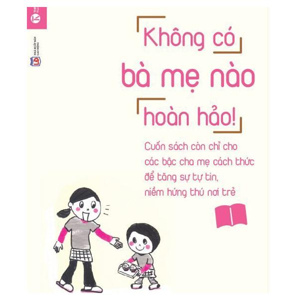 Sách Làm Cha Mẹ - Không Có Bà Mẹ Nào Hoàn Hảo! (Tái Bản 2017)