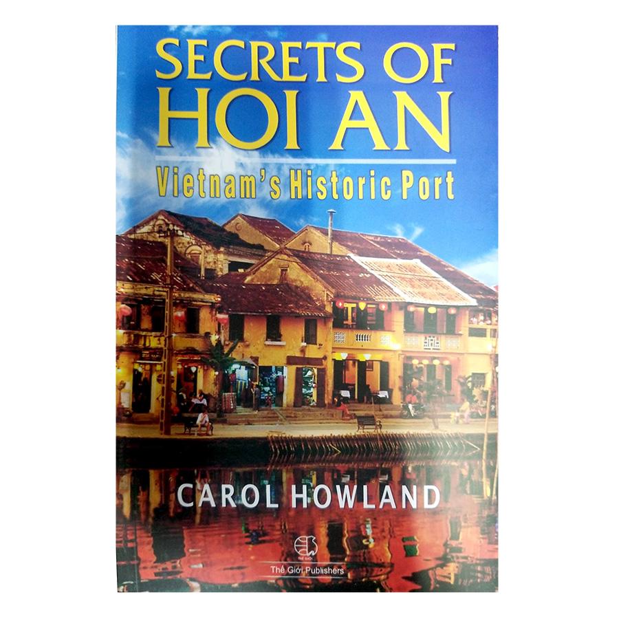 Bí Ẩn Của Thương Cảng Hội An (Tiếng Anh) - Secrets Of Hoi An - Vietnam'S Historic Port