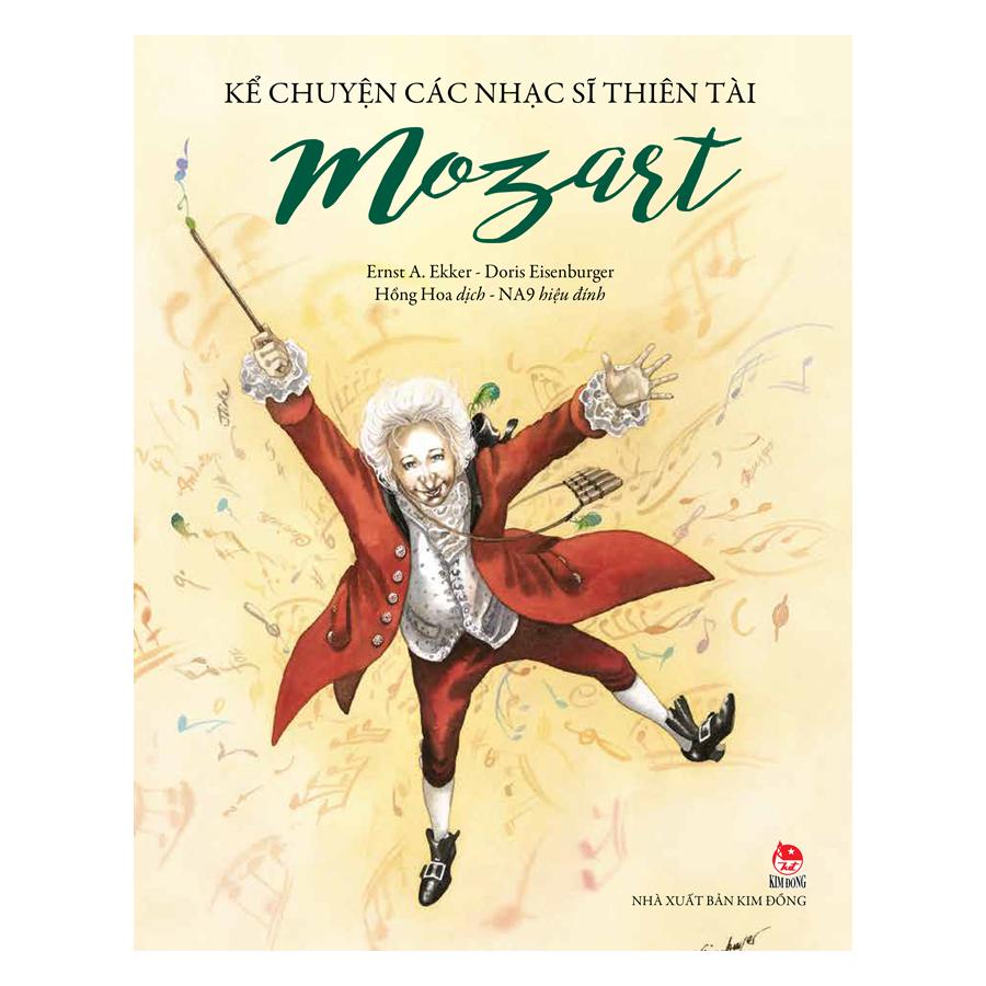 Kể Chuyện Các Nhạc Sĩ Thiên Tài - Mozart (Tái Bản 2018)