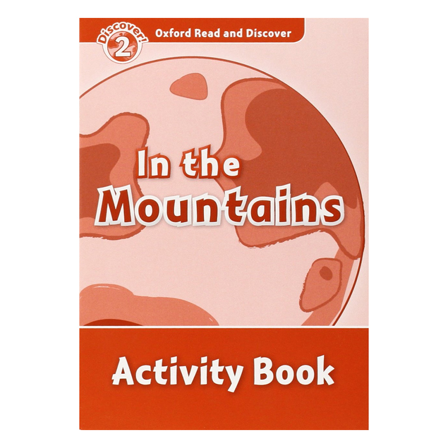 Oxford Read and Discover 2: In the Mountains Activity Book