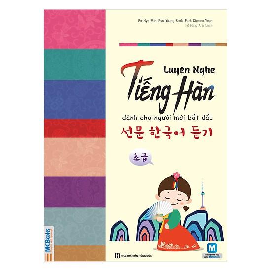 Luyện Nghe Tiếng Hàn Dành Cho Người Mới Bắt Đầu (Tặng Kho Audio Books)