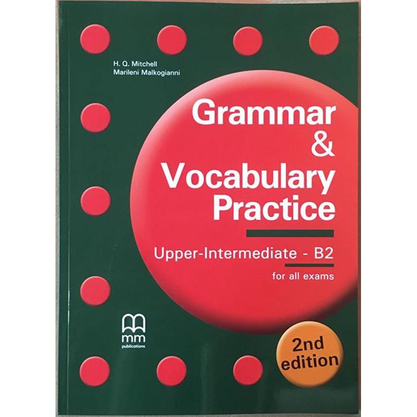 Grammar & Vocabulary Practice - Upper intermediate B2 - Student Book