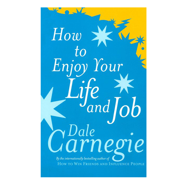 How To Enjoy Your Life And Job - Vui Sống Và Làm Việc