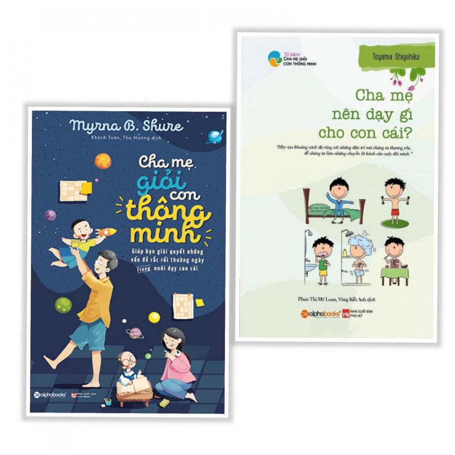 Combo sách làm cha mẹ thật tuyệt : Cha mẹ giỏi con thông minh ( tái bản 2019 ) + Cha mẹ nên dạy gì cho con cái - Tặng kèm bookmark thiết kế