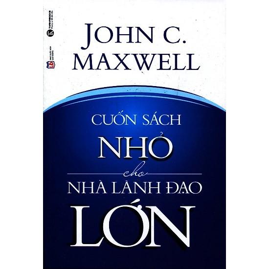 Bộ 2 cuốn sách dành cho nhà lãnh đạo: Nhà Lãnh Đạo Vạn Người Mê - Cuốn Sách Nhỏ Cho Nhà Lãnh Đạo Lớn