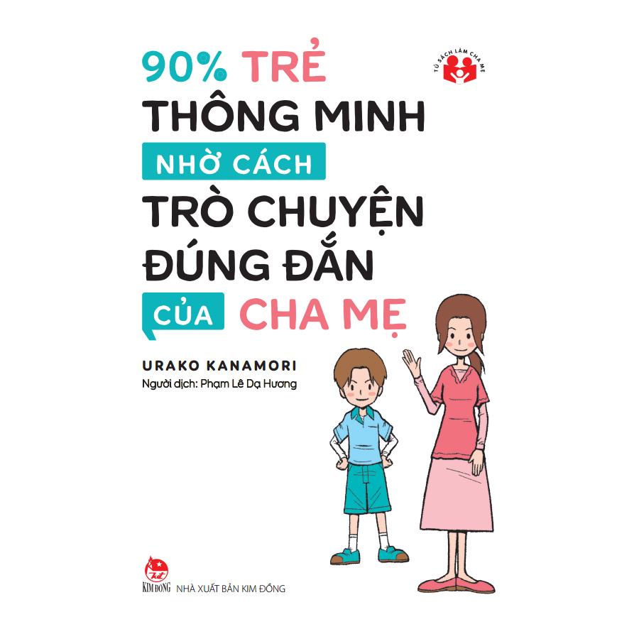 90 Trẻ Thông Minh Nhờ Cách Trò Chuyện Đúng Đắn Của Cha Mẹ