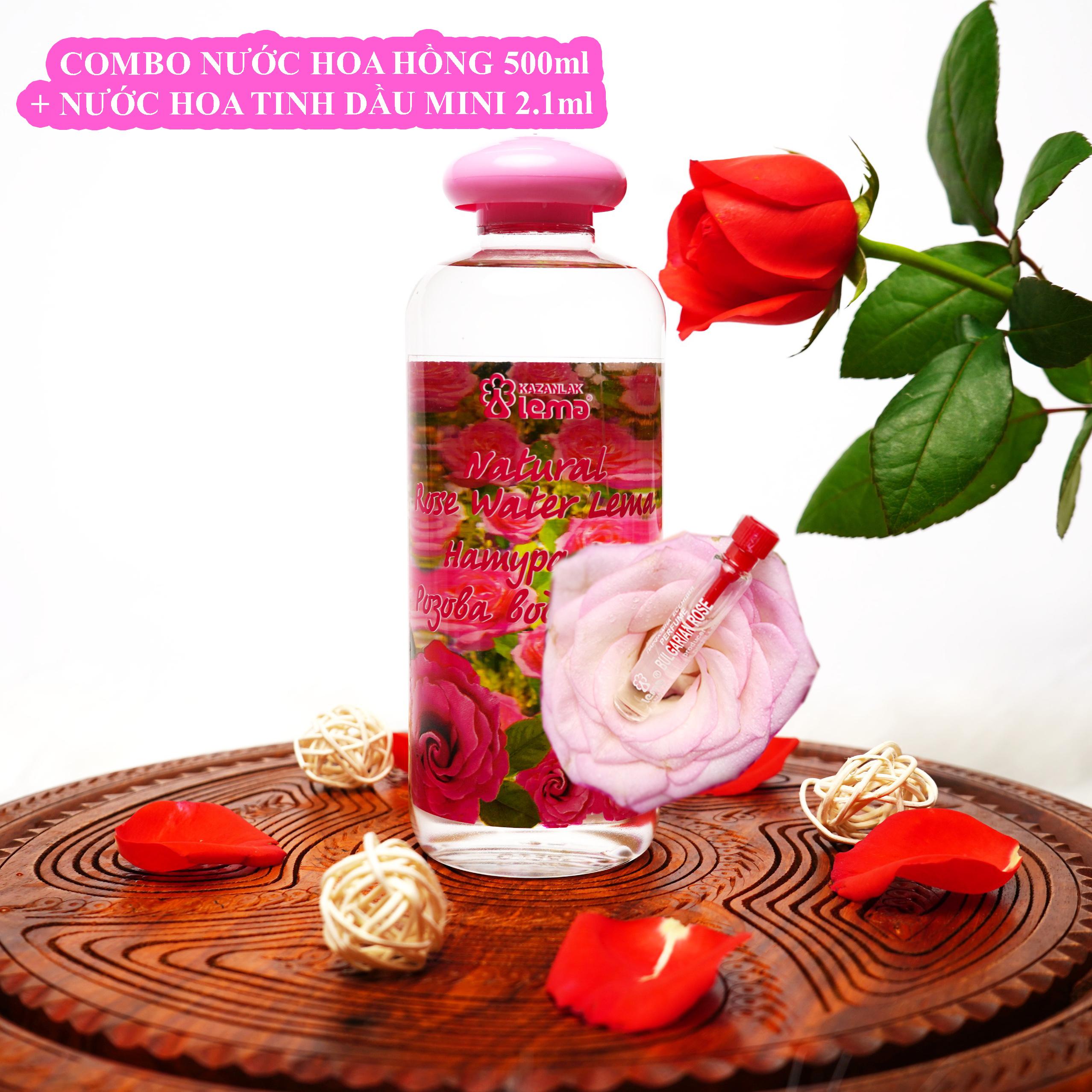 COMBO CẶP ĐÔI Nước hoa hồng Bulgaria thương hiệu Lema 500ml và nước hoa tinh dầu hoa hồng 2.1ml