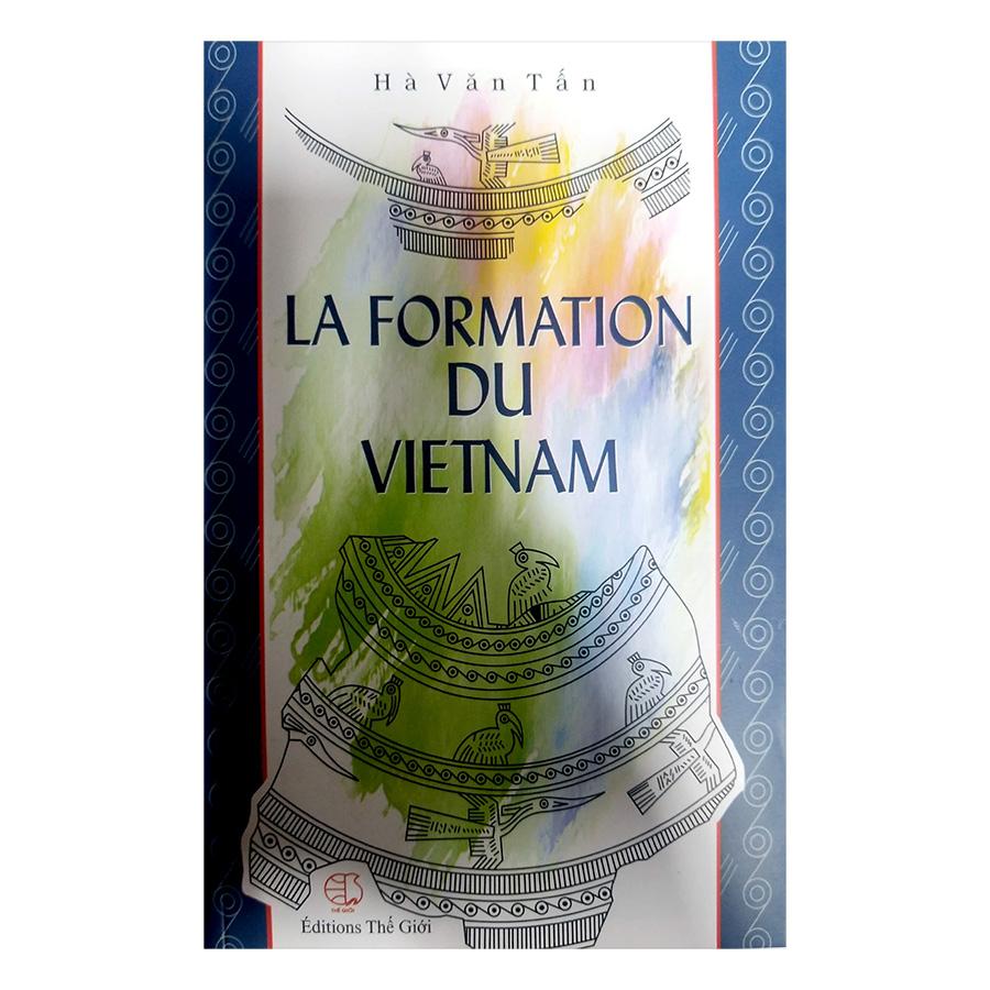 Sự Sinh Thành Việt Nam (Tiếng Pháp) - La Formation Du Vietnam