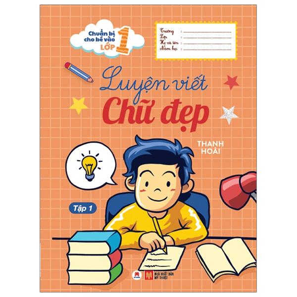 Chuẩn Bị Cho Bé Vào Lớp 1 - Luyện Viết Chữ Đẹp (Tập 1) (Tái Bản 2020)