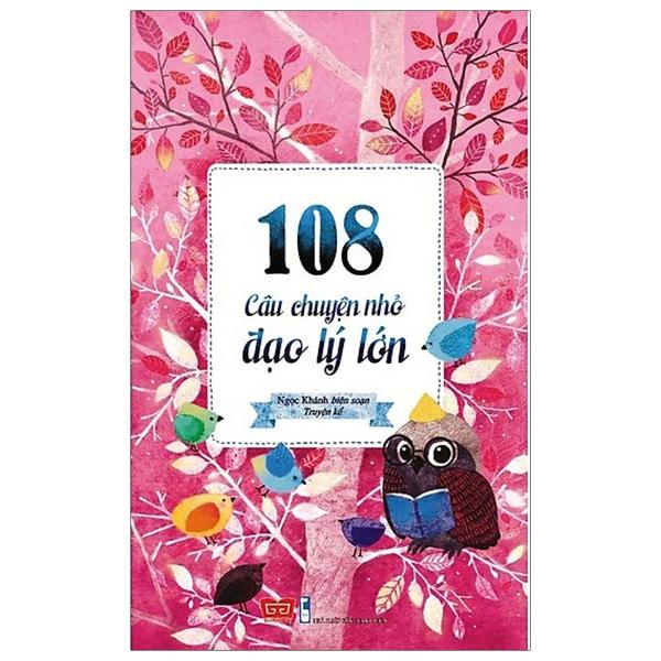 108 Câu Chuyện Nhỏ Đạo Lý Lớn (Tái Bản)