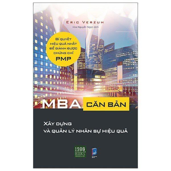 Sách - MBA Căn Bản - Xây Dựng Và Quản Lý Nhân Sự Hiệu Quả