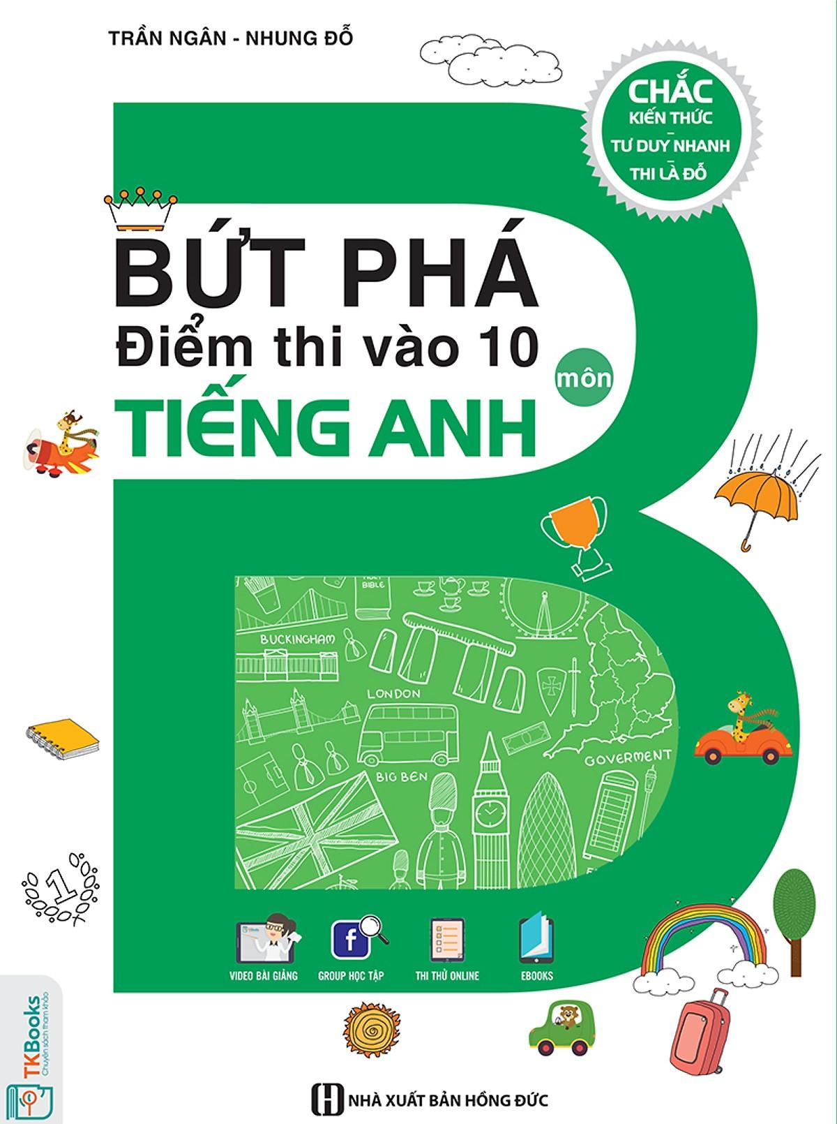 Combo Luyện Thi Vào Lớp 10 Môn Tiếng Anh ( Bứt Phá Điểm Thi Vào 10 Môn Tiếng Anh + Bộ Đề Bứt Phá Điểm Thi Vào 10 Môn Tiếng Anh ) ( tặng bút nhờ dòng)