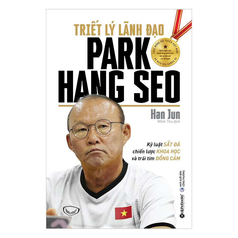 Triết Lý Lãnh Đạo Park Hang Seo