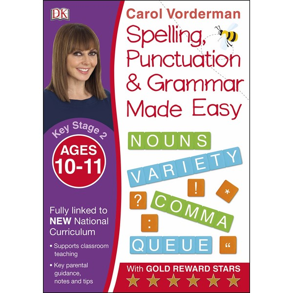 Carol Vorderman: Spelling, Punctuation and Grammar Made Easy Ages 10-11 Key Stage 2