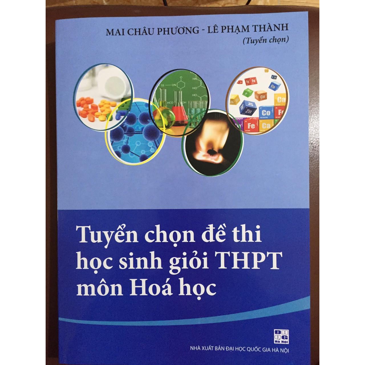 Tuyển chọn đề thi học sinh giỏi THPT môn hóa học