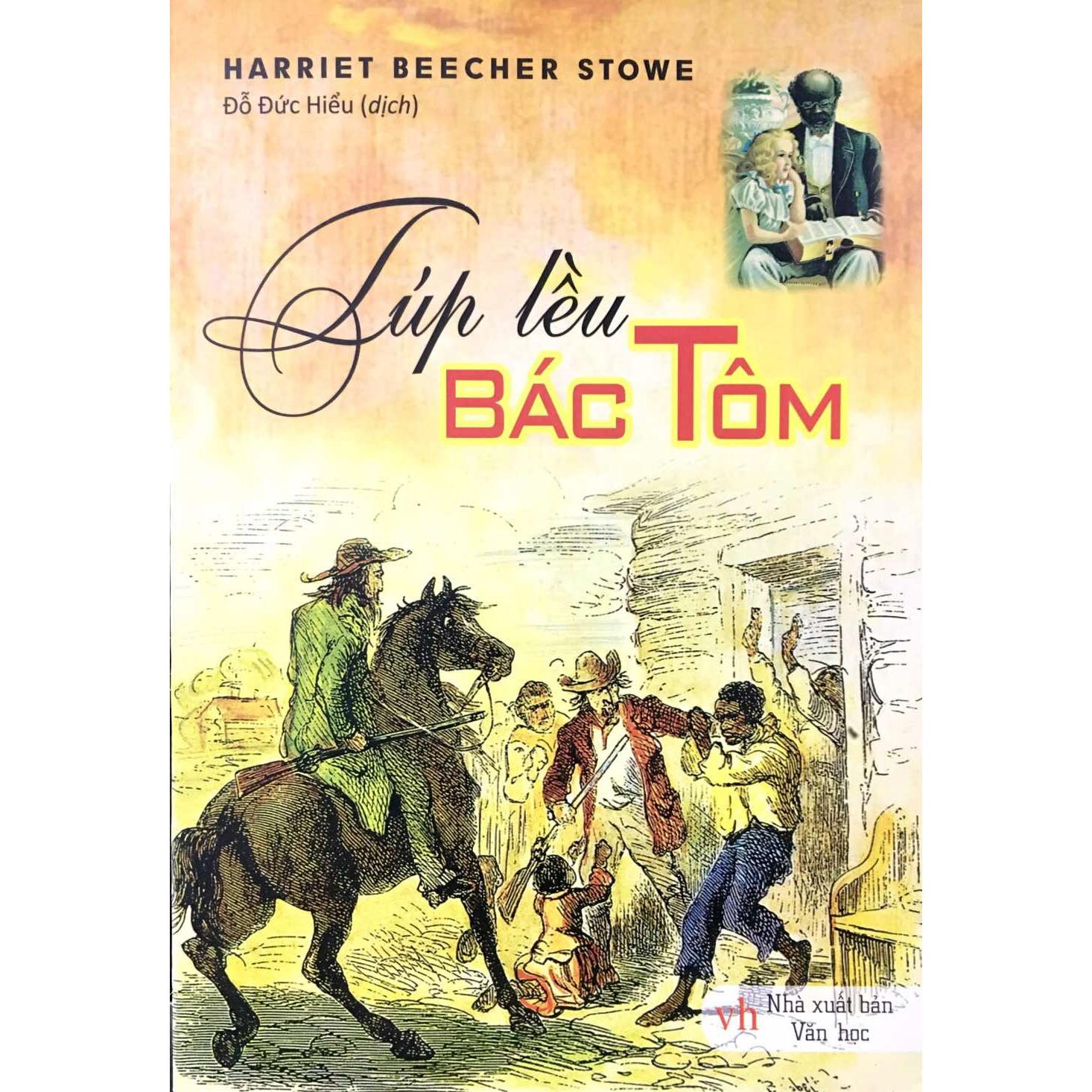 Túp Lều Bác Tôm - Tác giả Harriet Beecher Stowe
