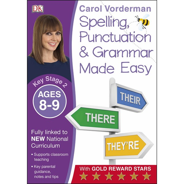 Carol Vorderman: Spelling, Punctuation and Grammar Ages 8-9 Key Stage 2