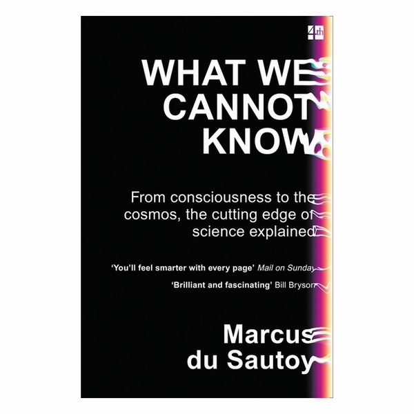 What We Cannot Know Explorations At The Edge Of
