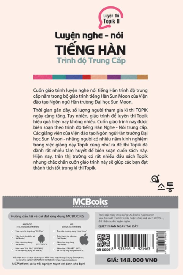 Luyện Nghe - Nói Tiếng Hàn Trình Độ Trung Cấp (Tặng Trọn Bộ Tài Liệu Học Tiếng Hàn Online: Giáo Trình Tổng Hợp Và Luyện Thi Topik)
