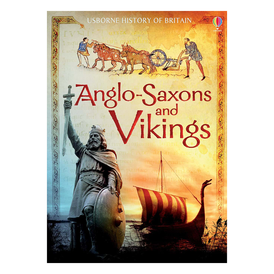 Usborne History of Britain : Anglo-Saxons and Vikings