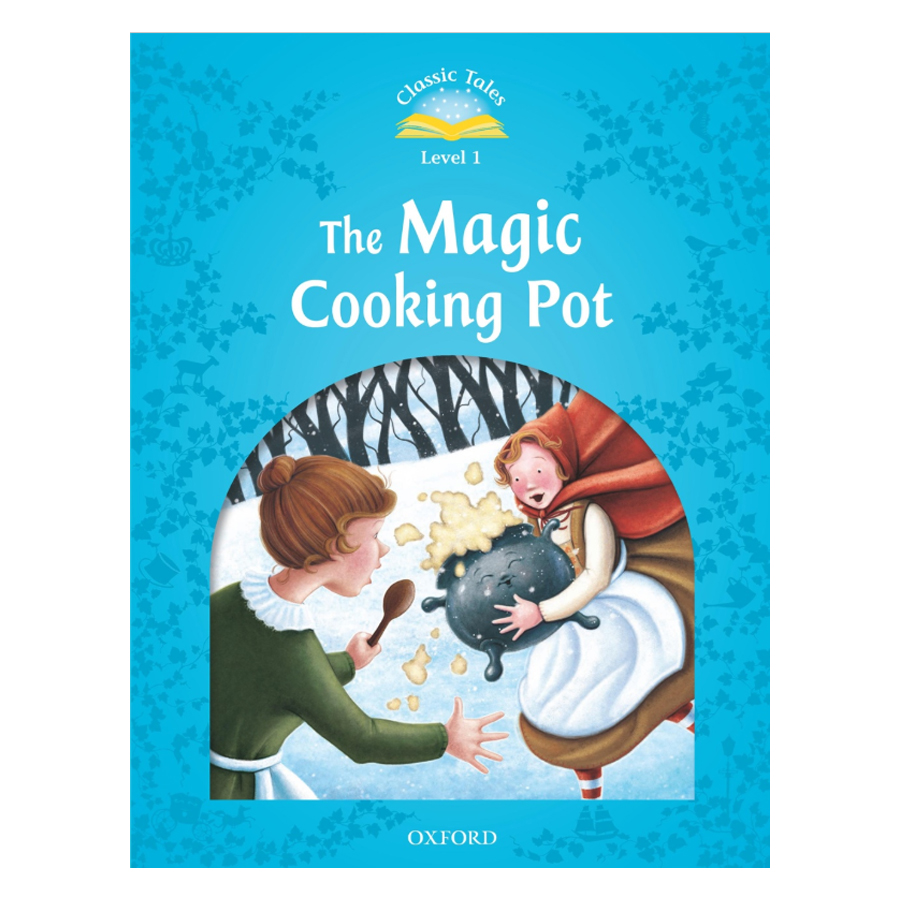 Classic Tales, Second Edition 1: The Magic Cooking Pot