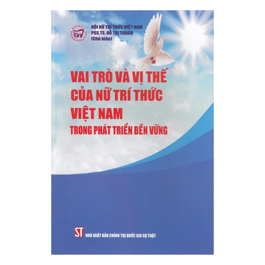 Vai Trò Và Vị Thế Của Nữ Trí Thức Việt Nam Trong Phát Triển Bền Vững