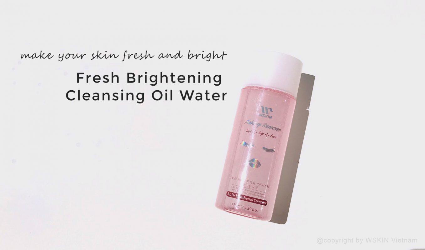 Tẩy Trang Dầu Nước WSKIN Fresh Brightening Cleansing Oil Water 130ml