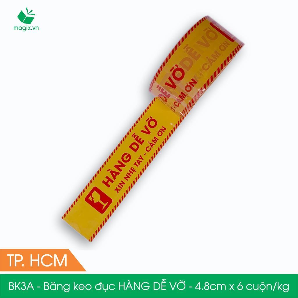 BK3A - Băng keo đục HÀNG DỄ VỠ - Băng dính NIÊM PHONG - 6 cuộn