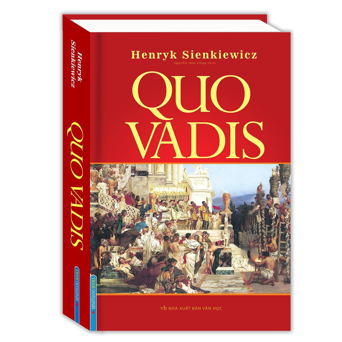 Tiểu Thuyết Kinh Điển: QUO VADIS (BÌA CỨNG) - Top Sách Văn Học Nước Ngoài Bán Chạy Nhất Mọi Thời Đại / Tặng Kèm Bookmark Green Life