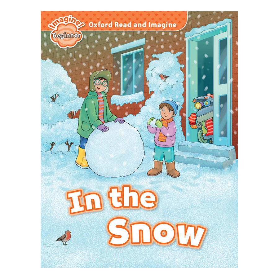 Oxford Read And Imagine Beginner: In the Snow