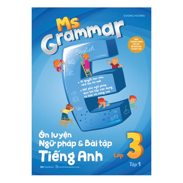 Ms Grammar Ôn Luyện Ngữ Pháp Và Bài Tập Tiếng Anh Lớp 3 Tập 1