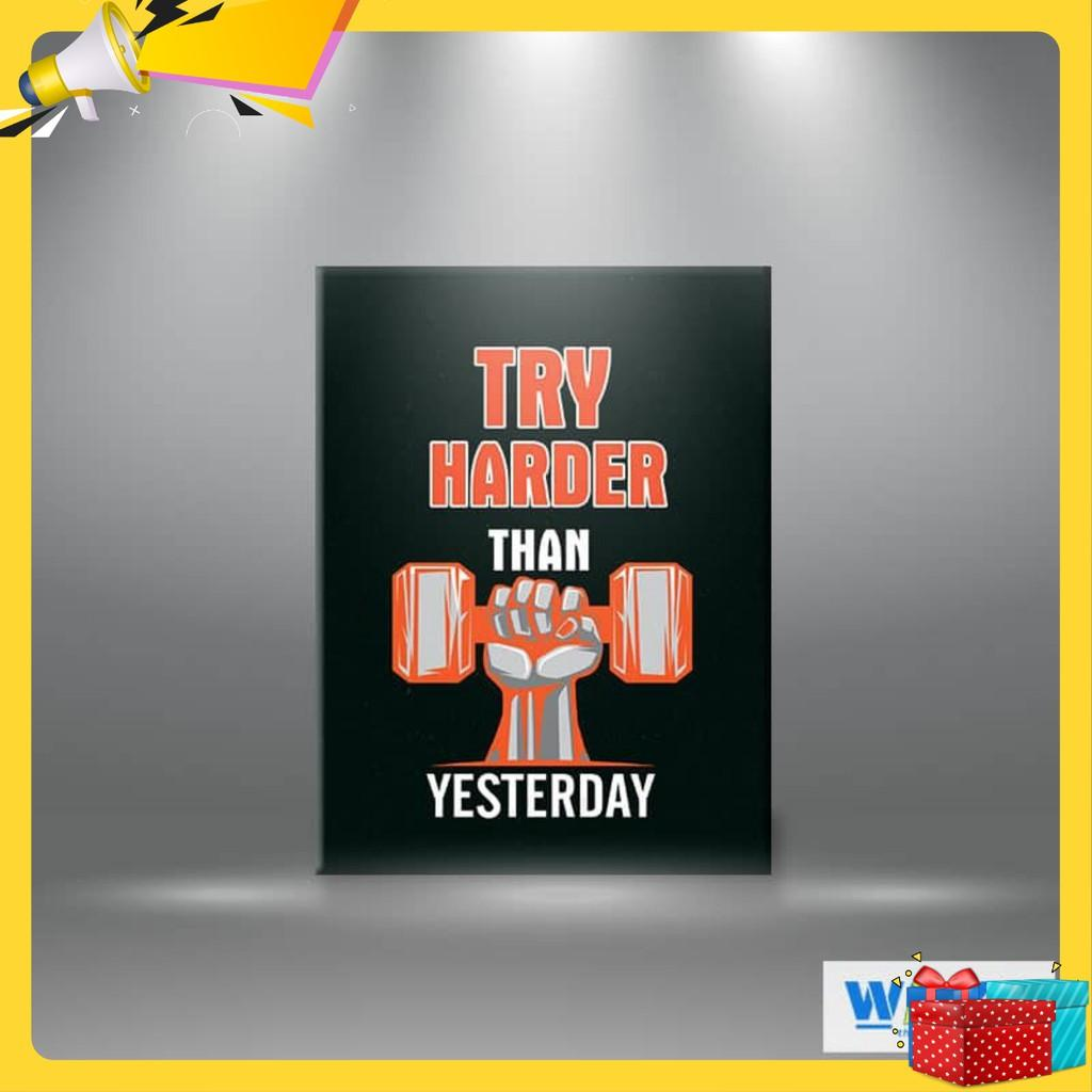 """Tranh canvas """"Try harder than yesterday"""" W37"""