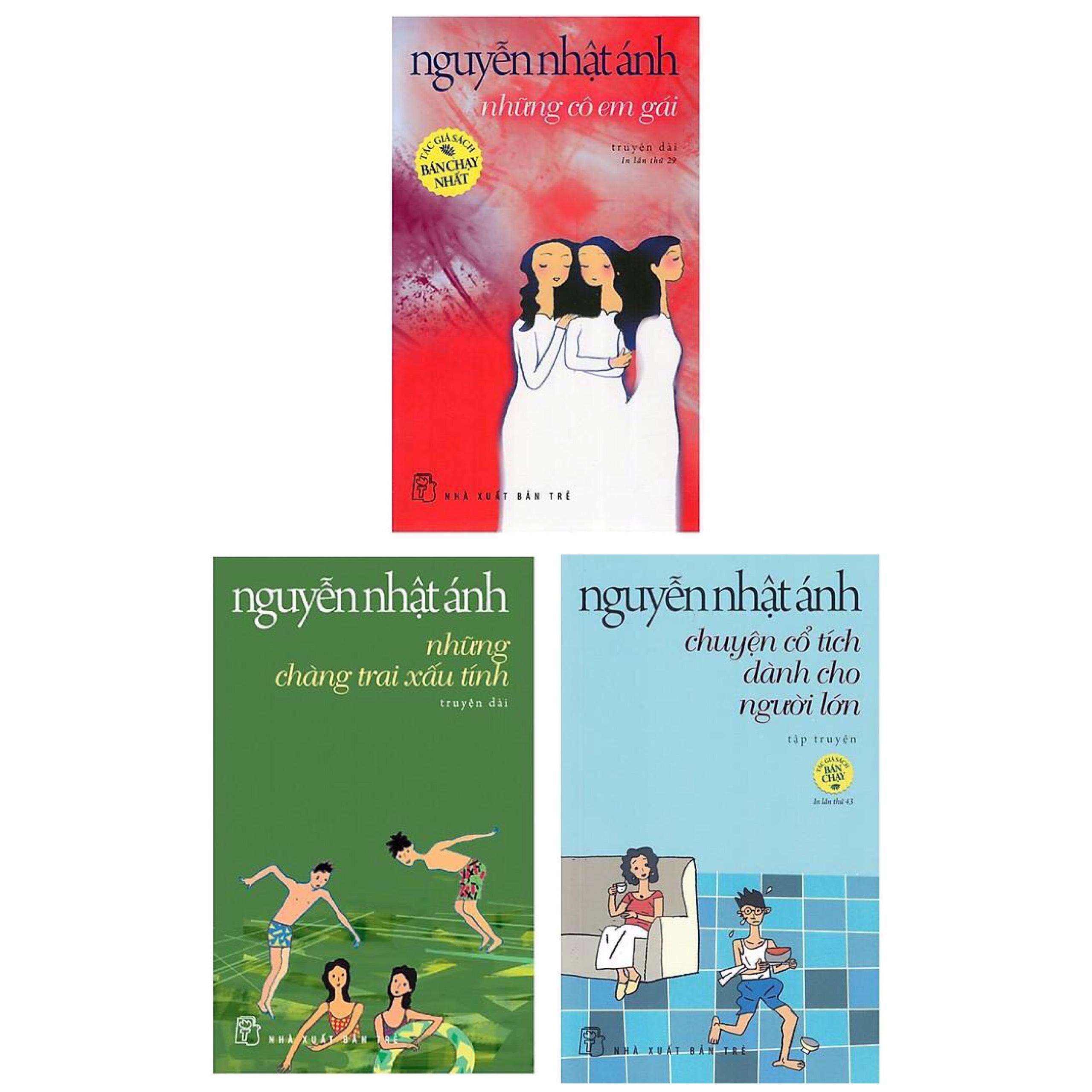Combo Truyện Đặc Sắc Của Tác Giả Nguyễn Nhật Ánh: Những Chàng Trai Xấu Tính (Truyện Dài) - Tái Bản + Những Cô Em Gái (Tái Bản) + Chuyện Cổ Tích Dành Cho Người Lớn (Tái Bản)