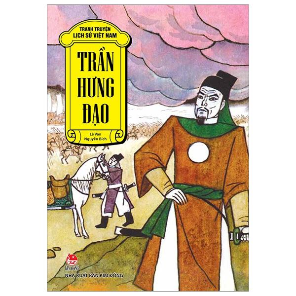 Tranh Truyện Lịch Sử Việt Nam: Trần Hưng Đạo (Tái Bản 2019)